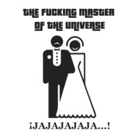 THE FUCKING MASTER OF THE UNIVERSE!!